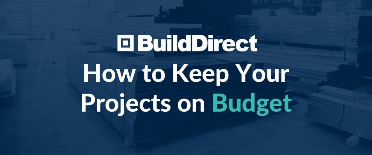 BuildDirect - How to keep projects on budget